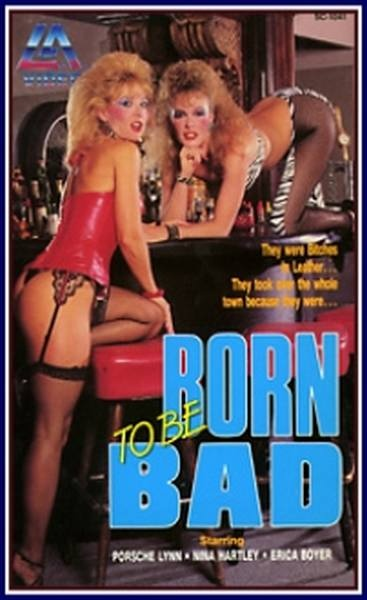 Born To Be Bad (1986/VHSRip)