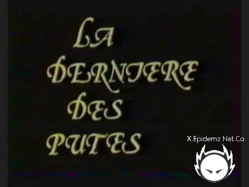 La Derniere Des Putes (1983/SD)